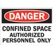 DANGER: CONFINED SPACE AUTHORIZED PERSONNEL ONLY